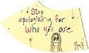Stop Apologizing: original drawing on hand-cut manila pattern paper by Carol Es